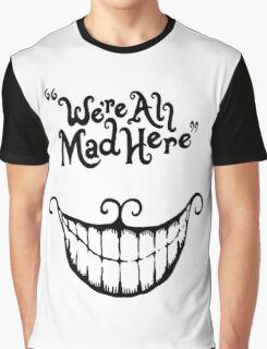 We're All Mad Here Cheshire Cat UniqueT-Shirt For Men And Women Graphic T-Shirt
