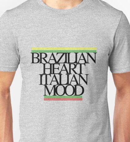 Brazilian heart, Italian mood Unisex T-Shirt