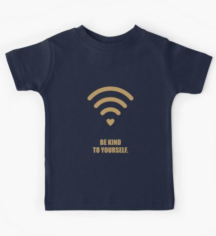 Be kind to yourself - Business Quotes Kids Tee