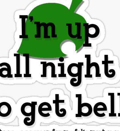 I'm up all night to get bells Sticker