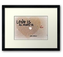 Love is all Around Us - Love Actually Framed Print