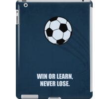 Win or learn never lose - Business Quote iPad Case/Skin