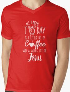All I Need Today Is Coffee And Jesus Cool Gift T-Shirt For Men And Women Mens V-Neck T-Shirt