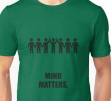 Mind matters - Business Quote Unisex T-Shirt