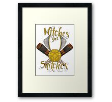 Witches get snitches Framed Print
