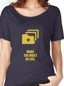 Make the most of life. - Business Quote Women's Relaxed Fit T-Shirt
