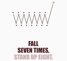 Fall seven times, Stand up Eight - Business Quote Kids Tee