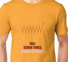 Fall seven times, Stand up Eight - Business Quote Unisex T-Shirt