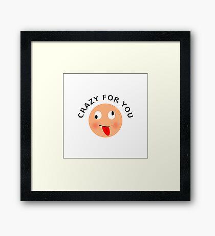 Crazy For You Framed Print
