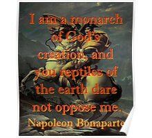 I Am A Monarch - Napoleon Poster