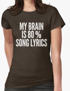 My Brain Is 80% Song Lyrics Funny T-Shirt Womens Fitted T-Shirt