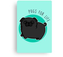 Pugs for life - black Canvas Print