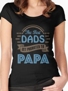 The Best Dads Get Promoted To Papa - Unique Gift For Grandpa Women's Fitted Scoop T-Shirt