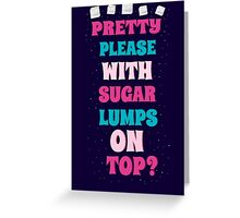 Pretty Please With Sugar Lumps On Top Greeting Card