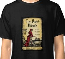 The Popish Midwife Classic T-Shirt