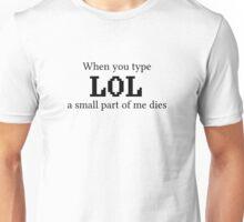 When you type LOL (light) Unisex T-Shirt