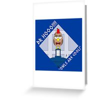 """DOCTOR HOOO (ELEVENTH DOCTOR) """"OWLS ARE COOL!"""" Greeting Card"""