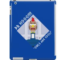 "DOCTOR HOOO (ELEVENTH DOCTOR) ""OWLS ARE COOL!"" iPad Case/Skin"