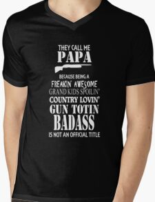 They Call Me Papa Badass Not Official Hilariious Gift For Father's Day Mens V-Neck T-Shirt
