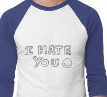 i hate you Men's Baseball ¾ T-Shirt