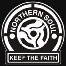 Northern Soul Faith by Auslandesign