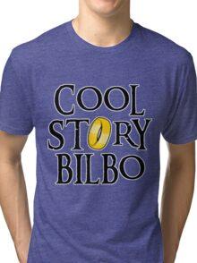 Cool Story Bilbo! Tri-blend T-Shirt