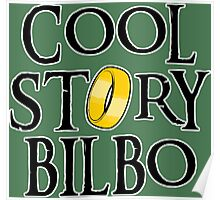 Cool Story Bilbo! Poster
