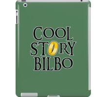 Cool Story Bilbo! iPad Case/Skin