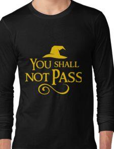 You shall not pass!! Long Sleeve T-Shirt