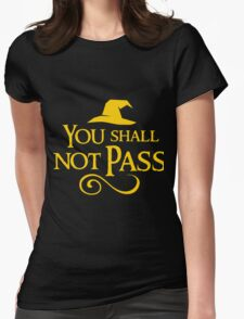 You shall not pass!! Womens Fitted T-Shirt