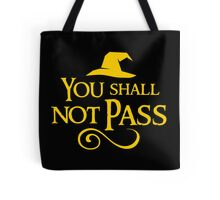 You shall not pass!! Tote Bag