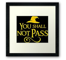 You shall not pass!! Framed Print