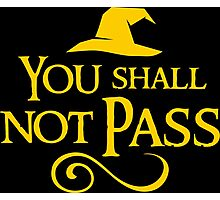 You shall not pass!! Photographic Print