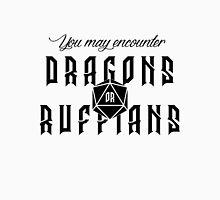 You may encounter dragons or ruffians Classic T-Shirt
