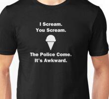I Scream. You Scream. Unisex T-Shirt