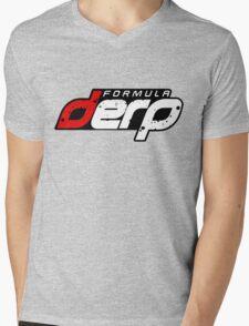 FORMULA DERP- Drifting or Drag racing? Mens V-Neck T-Shirt