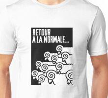 Retour a la Normale Unisex T-Shirt