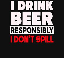 I Drink Beer responsibly Unisex T-Shirt
