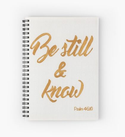 """""""Be Still And Know"""" Hand Lettering Spiral Notebook"""