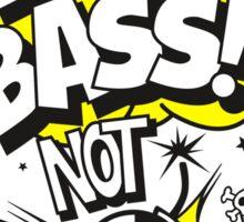 Drop Bass not Bombs! Sticker