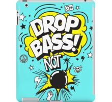 Drop Bass not Bombs! iPad Case/Skin