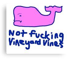 Not Fucking Vineyard Vines Anti Canvas Print