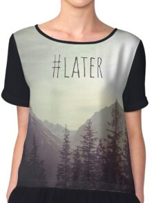 See you later - Austrian Mountains Chiffon Top
