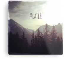 See you later - Austrian Mountains Metal Print