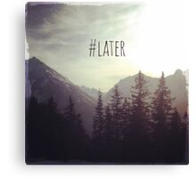 See you later - Austrian Mountains Canvas Print
