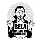 Bela Is My Homeboy by chobopop