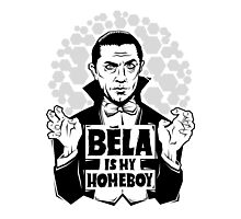 Bela Is My Homeboy Photographic Print
