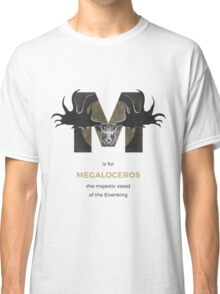 M is for Megaloceros Classic T-Shirt