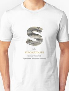 S is for Stromatolite Unisex T-Shirt
