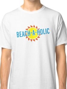 Beach-A-Holic Quote Classic T-Shirt